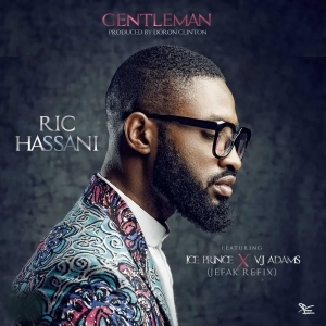 Ric Hassani - Gentleman (Jefak Remix) ft. Ice Prince & VJ Adams